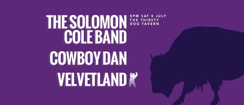 The Solomon Cole Band, Cowboy Dan & Velvetland