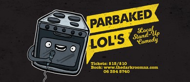 Parbaked LOL's - Local Stand-up Comedy