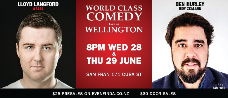 Comedy Special : Lloyd Langford (Wales) & Ben Hurley (NZ)