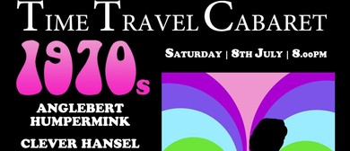 Time Travel Cabaret - 1970s