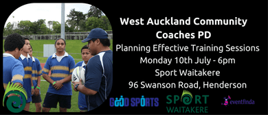 West Auckland Community Coaches PD - Effective Training