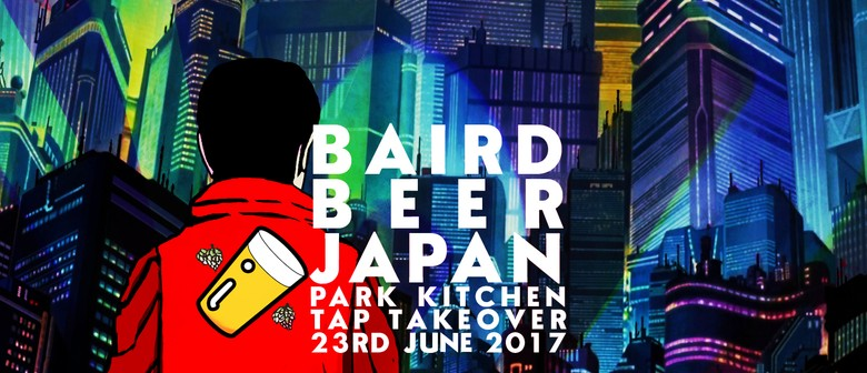 Baird Beer (Japan) Tap Takeover