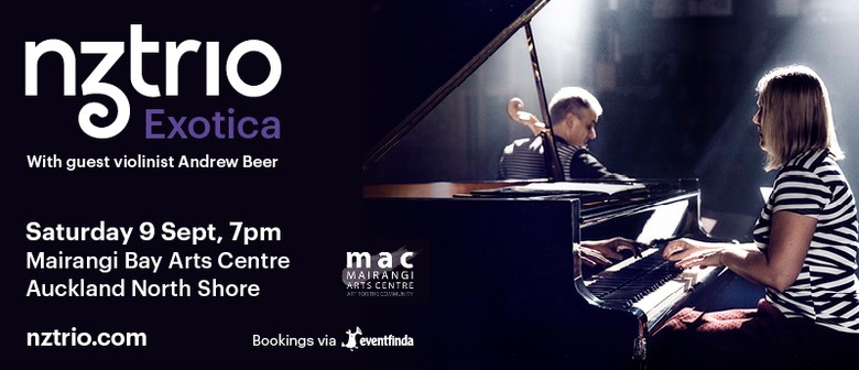 NZTrio Art3 at Mairangi Bay Arts Centre: Exotica