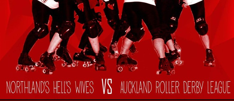 Hells Wives vs Auckland Roller Derby League - Roller Derby