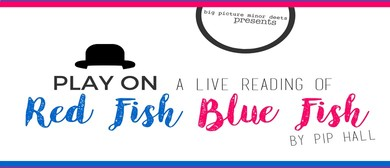 Play On: Red Fish Blue Fish By Pip Hall