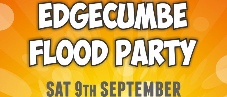 Edgecumbe Flood Party