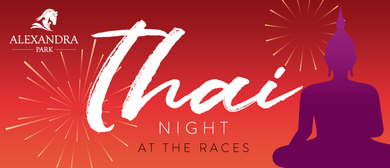 Thai Night At the Races