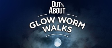 Out & About – Glow Worm Walks