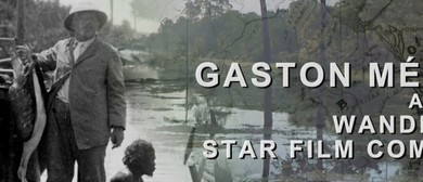 Gaston Melies and his Wandering Star Film Company