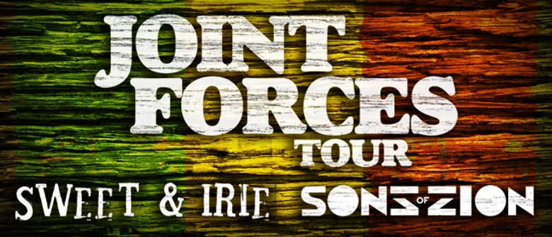 Joint Forces Tour - Sons of Zion and Sweet and Irie