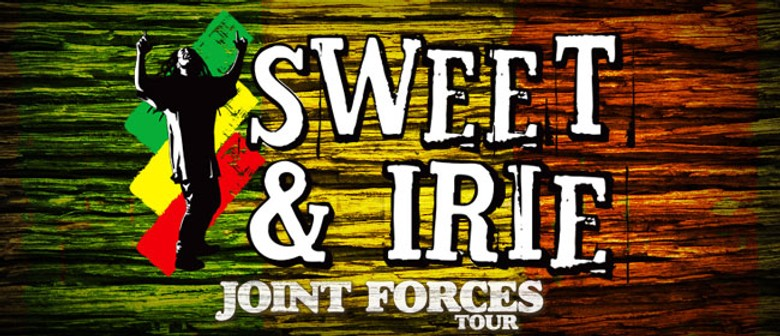 Joint Forces Tour - Sweet and Irie: CANCELLED