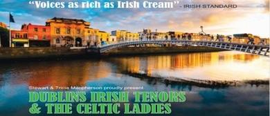 Dublin's Irish Tenors and The Celtic Ladies