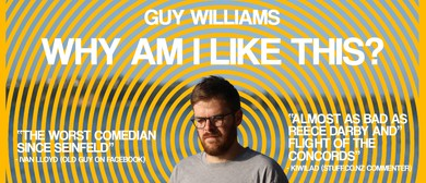 Guy Williams - Why am I like this 2017 Tour