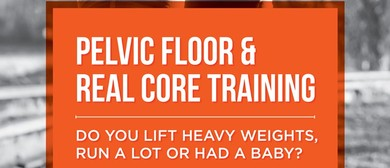 Pelvic Floor & Real Core Training