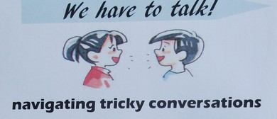 We Have to Talk! - Navigating Tricky Conversations