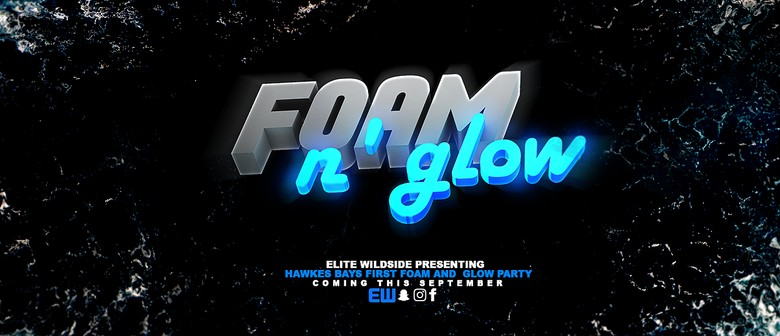 Elite Wildside Presents Foam and Glow : CANCELLED