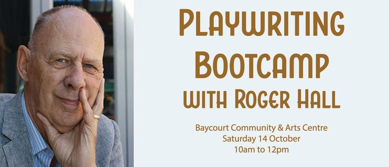 Playwriting Bootcamp with Roger Hall