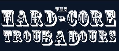 The Hard Core Troubadours