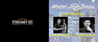 Winter Jazz Series - Roger Manins and Ben Wilcock