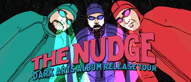 The Nudge - Dark Arts Album Release Tour