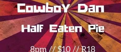 Violet Highway, Cowboy Dan and Half Eaten Pie