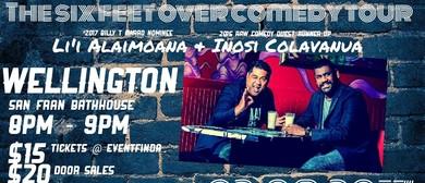 The Six Feet Over Comedy Tour with Li'i and Inosi