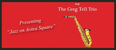 Jazz On Aotea Square - Greg Tell Trio