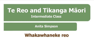 Te Reo Māori and Tikanga Māori: Intermediate