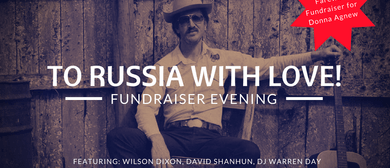 To Russia With Love - Farewell Fundraiser Evening