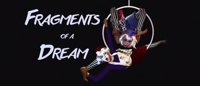 Fragments of a Dream - A Contemporary Circus Show