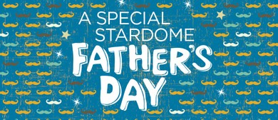 A Special Stardome Fathers Day