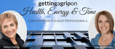 Getting a Grip On Health, Energy & Time