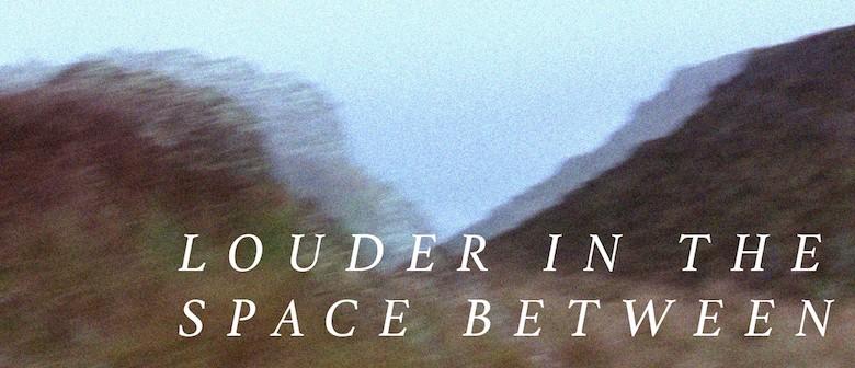 Opening: Rachel Ashby, Louder In the Space Between