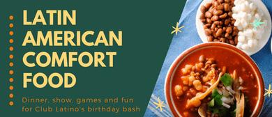 Latin American Comfort Food: Club Latino's Anniversary