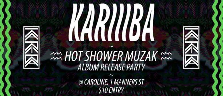 Kariiiba - Hot Shower Muzak Album Release Party