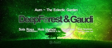 AUM – The Eclectic Garden with Deep Forest and Gaudi