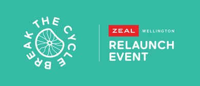 Break The Cycle: Zeal Wellington Relaunch Event