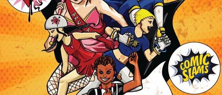 Roller Derby - RCRD Comic Slams vs Brutal Pageant