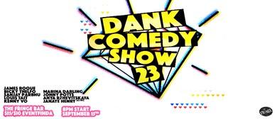 Dank Comedy Show 23