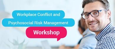 Workplace Conflict and Psychosocial Risk Management Workshop