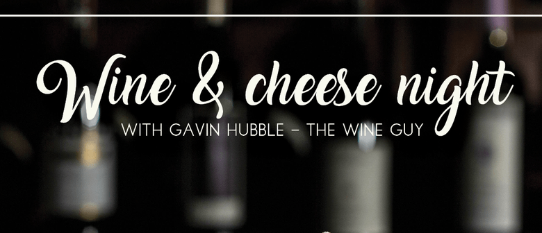 Wine & Cheese Night With Gavin Hubble