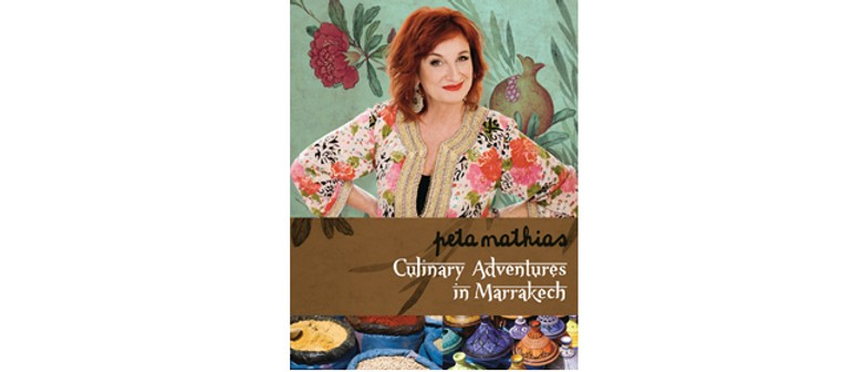 Culinary Adventures in Marrakech with Peta Mathias: SOLD OUT